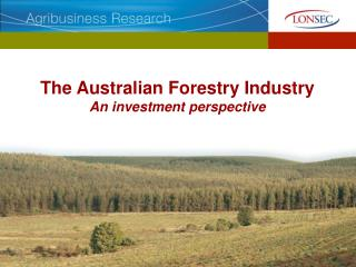 The Australian Forestry Industry An investment perspective