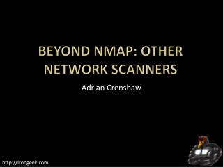 Beyond Nmap: Other network scanners