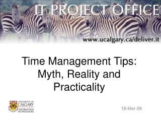 Time Management Tips: Myth, Reality and Practicality