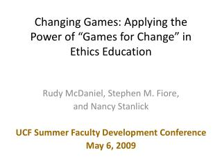 Changing Games: Applying the Power of  Games for Change  in Ethics Education