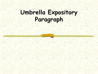 Umbrella Expository Paragraph