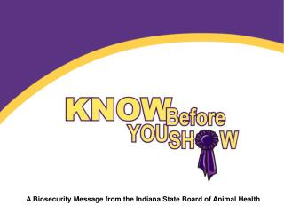 A Biosecurity Message from the Indiana State Board of Animal Health