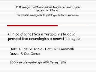 Clinica diagnostica e terapia vista dalla prospettiva neurologica e neurofisiologica