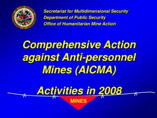 Comprehensive Action against Anti-personnel Mines AICMA  Activities in 2008