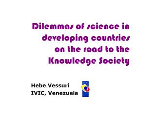 Dilemmas of science in developing countries on the road to the Knowledge Society