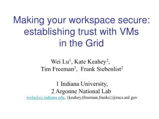 Making your workspace secure:  establishing trust with VMs  in the Grid