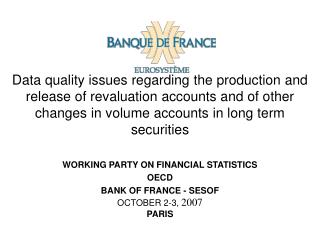Data quality issues regarding the production and release of revaluation accounts and of other changes in volume accounts