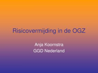 Risicovermijding in de OGZ
