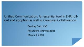 Unified Communication: An essential tool in EHR roll-out and adoption as well as Caregiver Collaboration