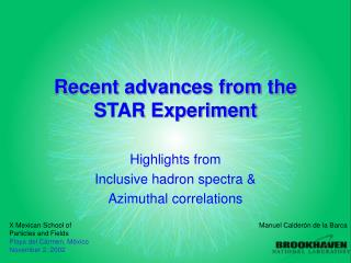 Recent advances from the STAR Experiment
