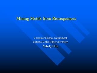 Mining Motifs from Biosequences