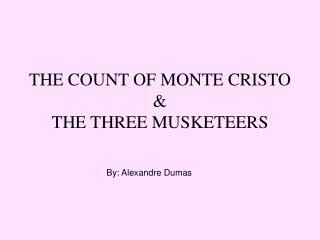 THE COUNT OF MONTE CRISTO  THE THREE MUSKETEERS
