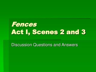 Fences Act I, Scenes 2 and 3