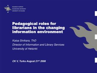Pedagogical roles for librarians in the changing information environment