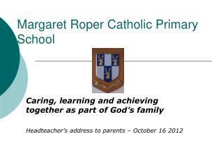 Margaret Roper Catholic Primary School