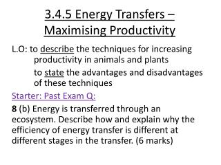 3.4.5 Energy Transfers    Maximising Productivity