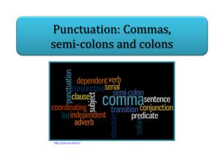 Punctuation: Commas,  semi-colons and colons
