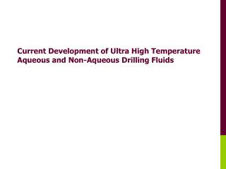 Current Development of Ultra High Temperature Aqueous and Non-Aqueous Drilling Fluids