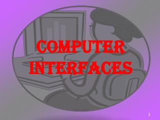 COMPUTER INTERFACES