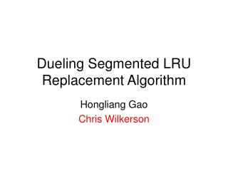Dueling Segmented LRU Replacement Algorithm