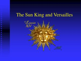 The Sun King and Versailles