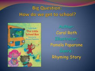 Big Question:   How do we get to school