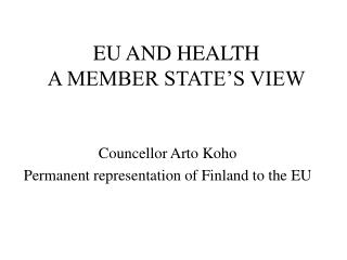 EU AND HEALTH A MEMBER STATE S VIEW