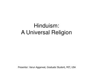 Hinduism:  A Universal Religion