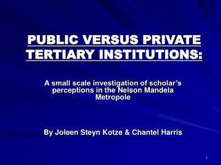 PUBLIC VERSUS PRIVATE TERTIARY INSTITUTIONS: