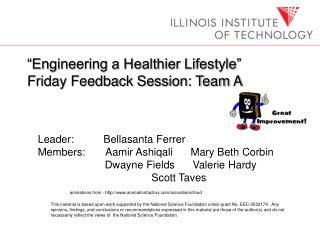 Engineering a Healthier Lifestyle    Friday Feedback Session: Team A