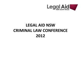 LEGAL AID NSW CRIMINAL LAW CONFERENCE 2012