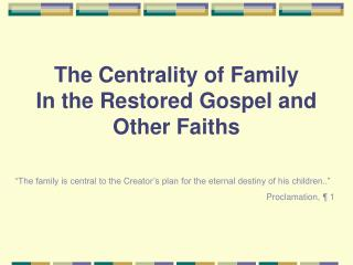 The Centrality of Family In the Restored Gospel and Other Faiths