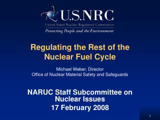 Regulating the Rest of the Nuclear Fuel Cycle