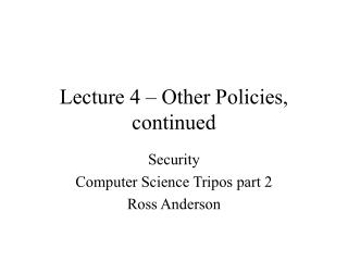 Lecture 4   Other Policies, continued