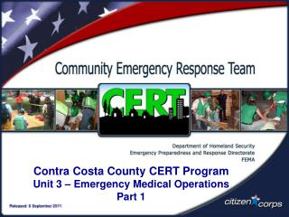 Contra Costa County CERT Program Unit 3   Emergency Medical Operations Part 1