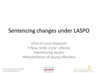 Sentencing changes under LASPO