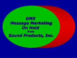 DMX  Message Marketing On Hold  from  Sound Products, Inc.