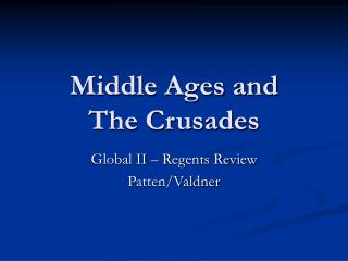 Middle Ages and  The Crusades