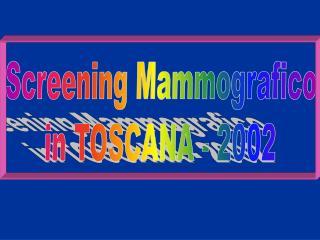 Screening Mammografico in TOSCANA - 2002