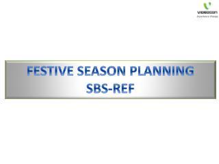 FESTIVE SEASON PLANNING SBS-REF