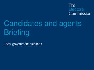 Candidates and agents Briefing