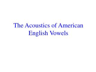 The Acoustics of American English Vowels