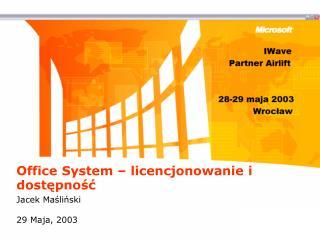 Office System   licencjonowanie i  dostepnosc