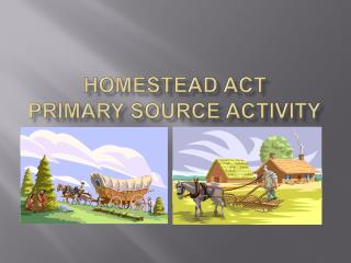 Homestead Act  primary source Activity