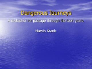 Dangerous Journeys