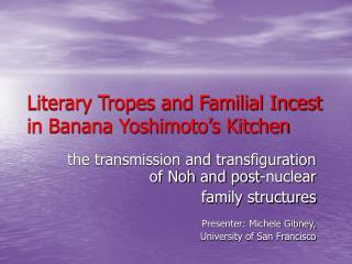Literary Tropes and Familial Incest in Banana Yoshimoto s Kitchen