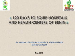 120 DAYS TO EQUIP HOSPITALS AND HEALTH CENTERS OF BENIN