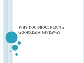 Why You Should Run a Goodreads Giveaway