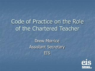 Code of Practice on the Role of the Chartered Teacher