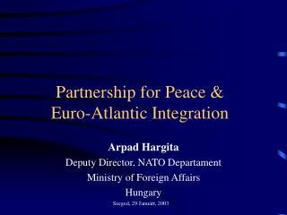 Partnership for Peace   Euro-Atlantic Integration